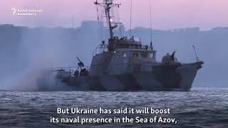 Ukraine Seeks To Boost Forces In Sea Of Azov