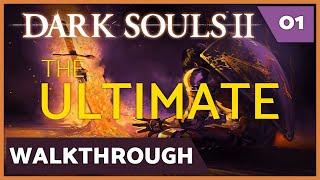Dark Souls 2: Ultimate Walkthrough - Episode 01 (Things Betwixt)