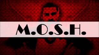 The Mosh - M.O.S.H.
