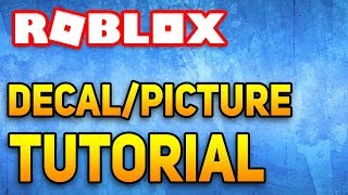 How To Make Put a Decal/Picture In Roblox Studio! 2017