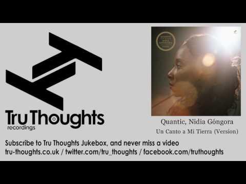 Quantic, Nidia Góngora - Un Canto a Mi Tierra - Version