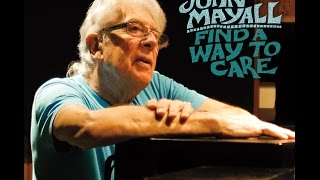 "John Mayall - ""Find a Way to Care"" ALBUM TRAILER -RELEASE DATE SEPT. 4, 2015"