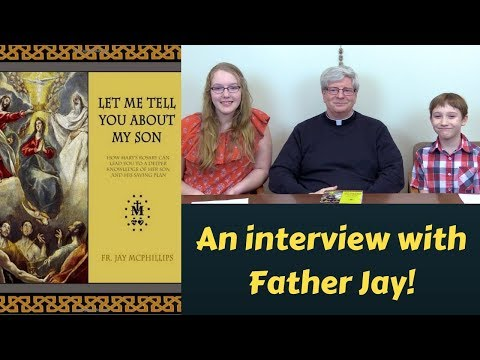 Interview with Father Jay McPhillips - Let Me Tell You About My Son