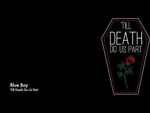 Blue Boy - 'Till Death Do Us Part