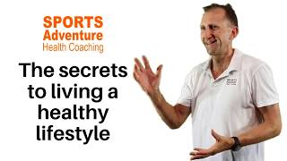 The secrets to living a healthy lifestyle