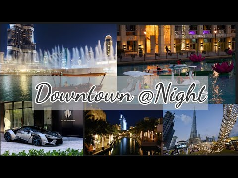 Downtown Dubai at Night in 2020 – DSF|SWAN ADVENTURE|BURJ PARK | DUBAI FOUNTAIN |SWAN ADVENTURE