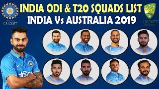 Indian Team Announced Squads For ODI & T20I Series Against Australia | India vs Australia 2019