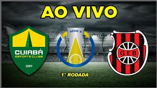 CUIABÁ X BRASIL-RS AO VIVO HD  BRASILEIRÃO SÉRIE B   1ª RODADA   07/08/2020