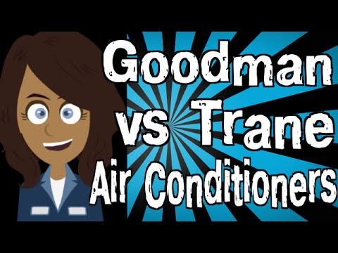 Goodman Vs Trane Air Conditioners