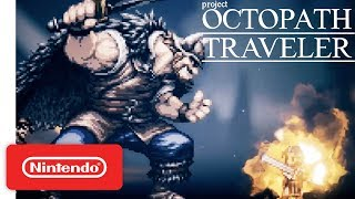 Project Octopath Traveler (Working Title) - Nintendo Switch - Nintendo Direct 9.13.2017