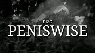DIZO - PENISWISE (OFFICIAL MUSIC VIDEO)