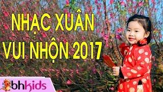 Nhạc Tết Thiếu Nhi - Nhạc Xuân Vui Nhộn 2017 [HD]