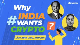 Why #IndiaWantsCrypto ?