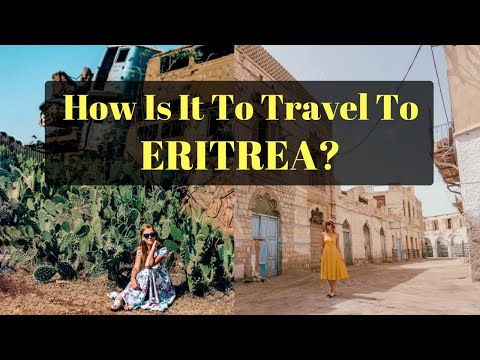 ERITREA 🇪🇷- What's It Like to Travel There?