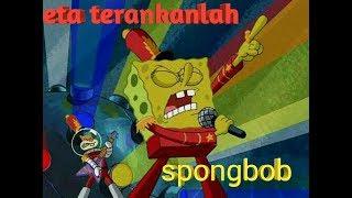 Download Lagu Eta terangkanlah parody spongebob mp3