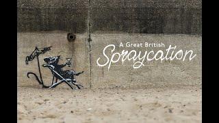 Banksy - A Great British Spraycation (August 13, 2021)