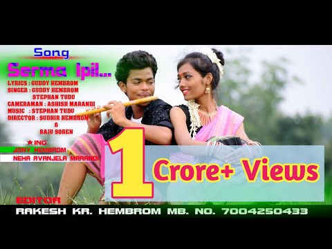 Serma Ipil Gada Gitil || Latest Santhali Song 2018 || Guddy Hembrom & Stephan Tudu