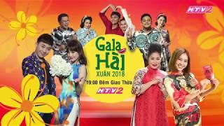 Trailer Gala Hài Xuân 2018 (Phát sóng 19:00 Đêm giao thừa - 15/2/2017)