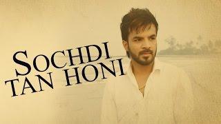 Sochdi Tan Honi (Full Video) | Happy Raikoti | Latest Punjabi Song 2016 | Speed Records