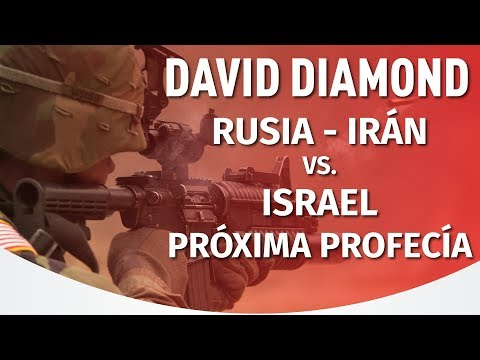 DAVID DIAMOND - RUSIA - IRÁN vs. ISRAEL - PRIMERA PRÉDICA 2019