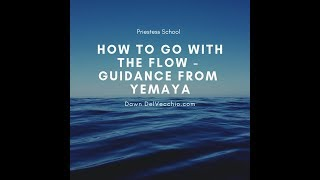 How to go with the flow - guidance from Yemaya