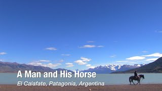 A Man and His Horse: Gaucho in Patagonia, Argentina