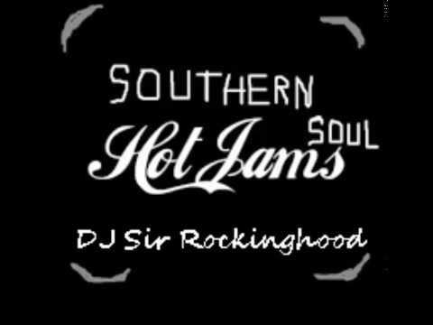 DJ Sir Rockinghood Presents: 2017 Southern Soul Hot Jams Mix Pt 1.