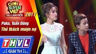THVL   Cười xuyên Việt – Tiếu lâm hội 2017   Tập 1: Thử thách mượn nợ - Puka, Tuấn Dũng...