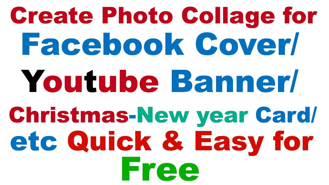 Create Photo Collage for FREE for Facebook Cover/Youtube Banner ...