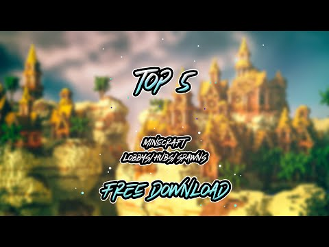 Top 5 Minecraft Hub/Spawn/Lobby FREE DOWNLOAD! 2017