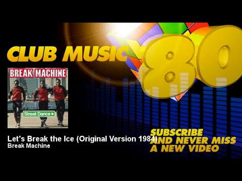 Break Machine - Let's Break the Ice - Original Version 1984
