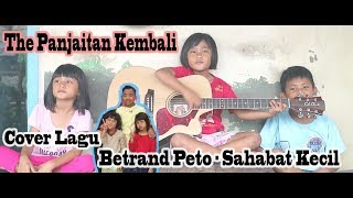 Download lagu Betrand Peto - Sahabat Kecil  Cover Fery, Febby, Sheren ( The Panjaitan )