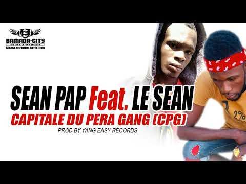 SEAN PAP Feat. LE SEAN - CAPITALE DU PERA GANG CPG
