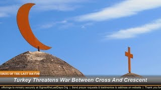 Turkey Threatens War Between Cross And Crescent