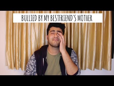 Bullied by my Best friend's MOTHER!!