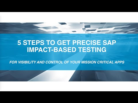 5 Steps To Get Impact-based Testing for SAP. With Precision.