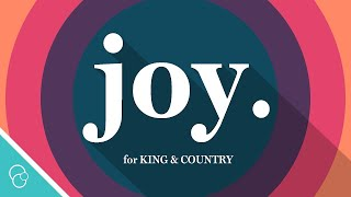For King & Country - Joy.  Lyric Video   4k