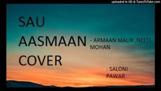 Gambar cover Sau aasmaan - Armaan Malik , Neeti Mohan //Baar Baar Dekho// Cover