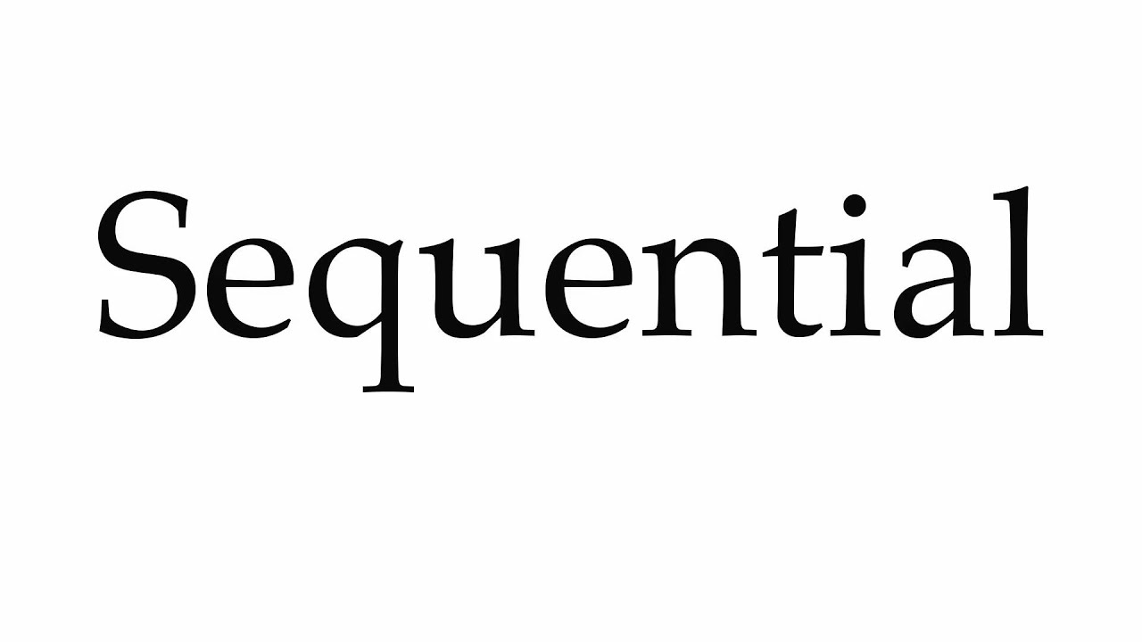 How to Pronounce Sequential