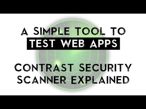 Looking For A Simple Tool To Test Web Apps? Contrast Security Scanner Explained