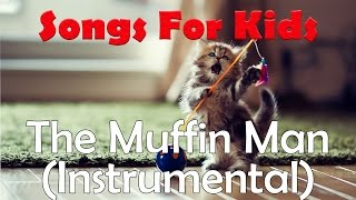 The Muffin Man (Instrumental) - Songs For Kids