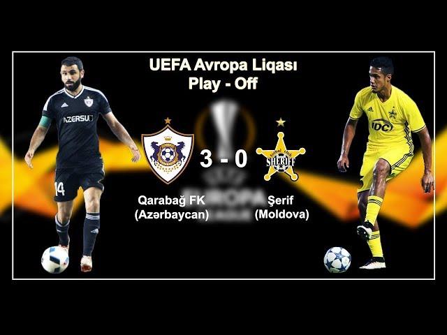 Qaraba? 3 - 0 ?erif | UEFA Avropa Liqas? Play - Off | (Q?sa icmal)
