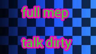 Full mep😎 talk dirty 😎