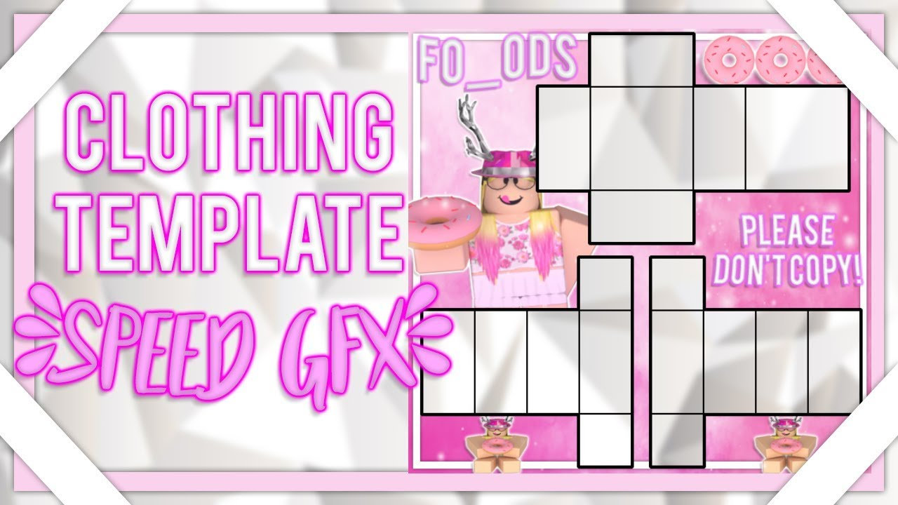 Clothing Template Speed Gfx Roblox Youtube
