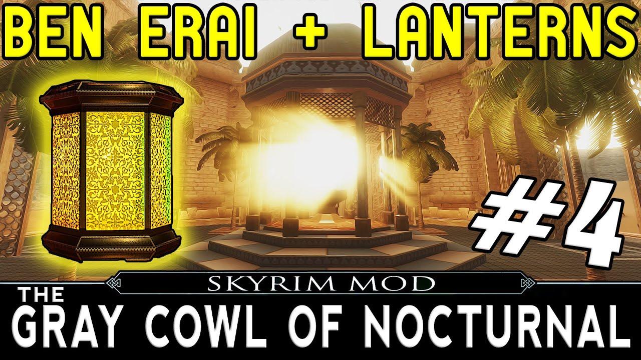 Skyrim The Gray Cowl Of Nocturnal Mod Part 4 Ben Erai Lanterns