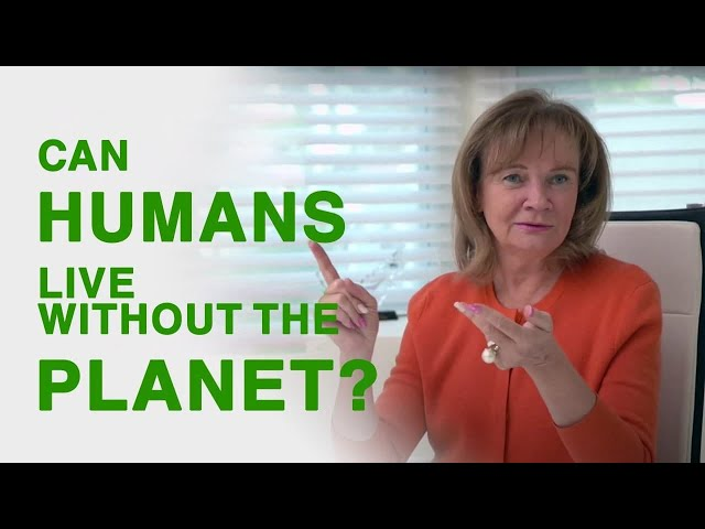 Can humans live without the planet?