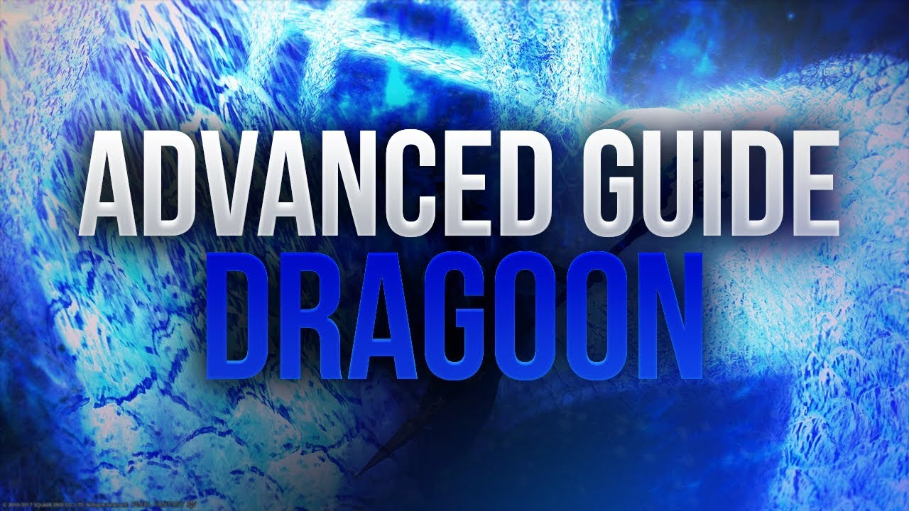 【FFXIV】4 X Dragoon ~ Advanced Optimization Guide (OUTDATED)