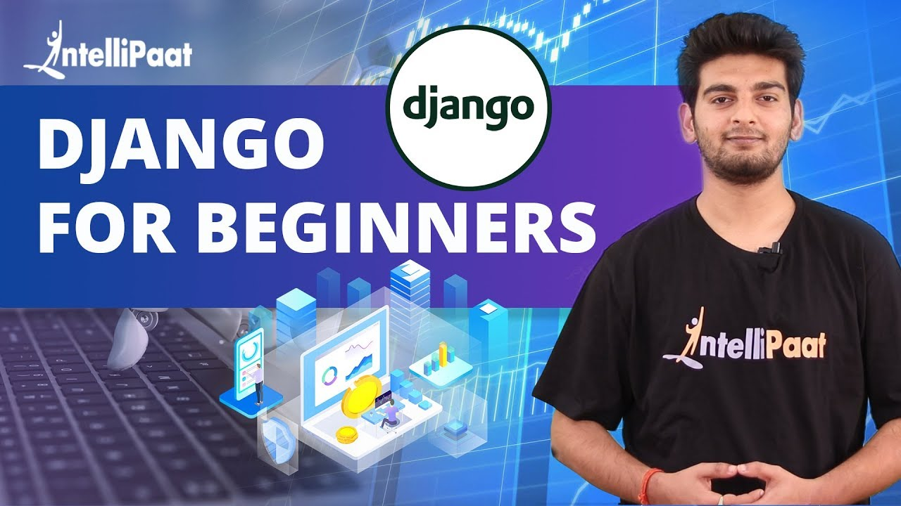 Django Training | Django Tutorial | Python Django Tutorial | Intellipaat - YouTube