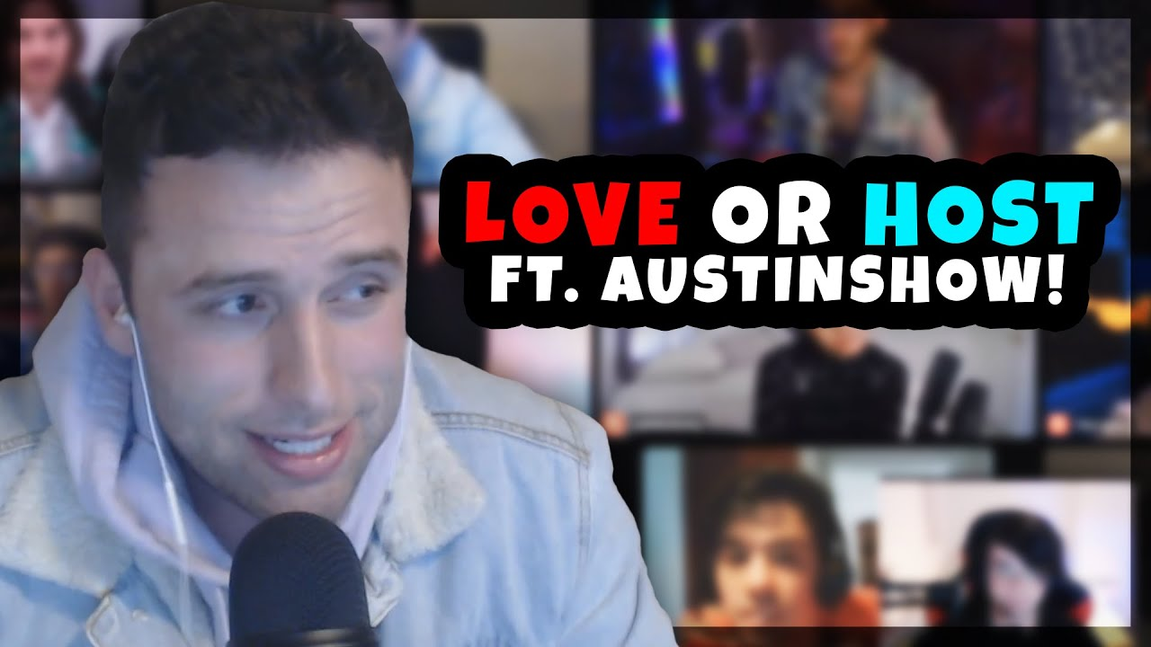LOVE OR HOST FT. AUSTINSHOW & 10 MEN HOSTED BY LUDWIG, POKIMANE & WILL NEFF