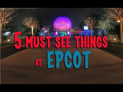 5 Must See Things at EPCOT, a Very unOfficial Travel Guide